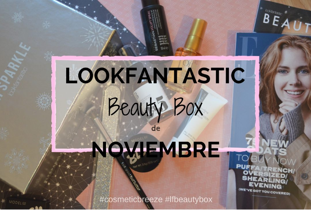 lookfantastic beauty box de noviembre #LFSparkle