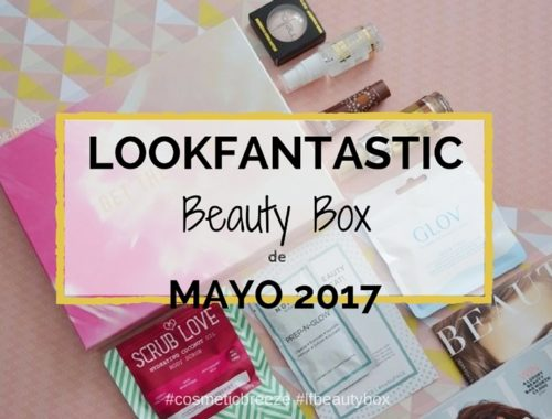 Lookfantastic Beauty Box de Mayo 2017- Portada