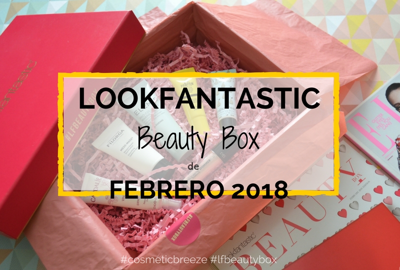 Lookfantastic Beauty Box Febrero 2018 - Beauty rendezvous Portada