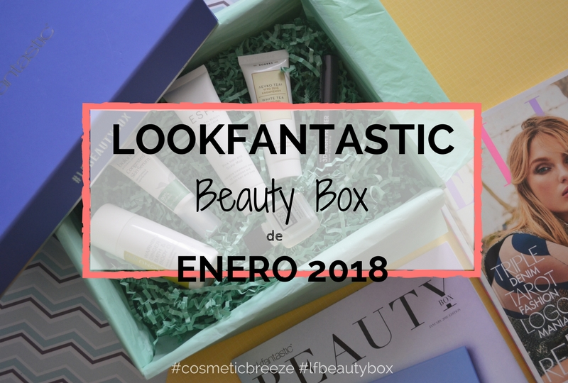 Lookfantastic Beauty Box de Enero 2018 - Beauty Forward