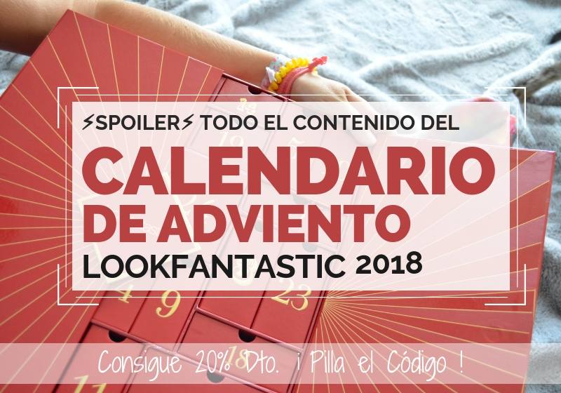 Calendario de Adviento de Lookfantastic 2018 - Lookfantastic Beauty Advent Calendar 2018