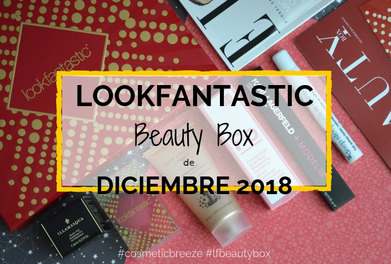 Lookfantastic Beauty Box de Diciembre 2018
