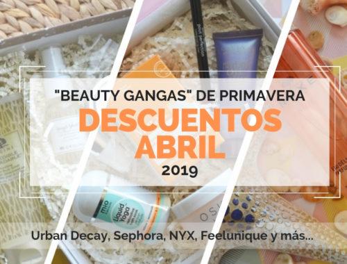 Descuentos de abril - beauty gangas 2019
