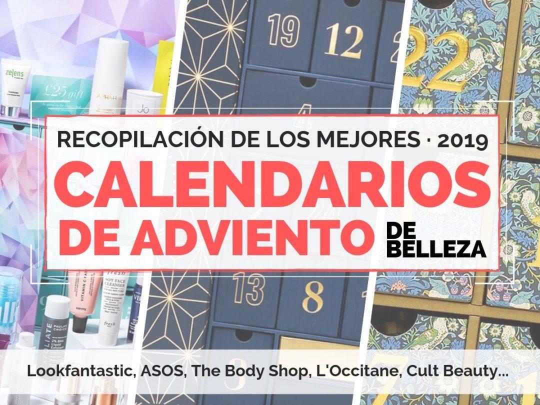 RECOPILACIÓN DE LOS MEJORES CALENDARIOS DE ADVIENTO DE BELLEZA 2019 BEST BEAUTY ADVENT CALENDARS