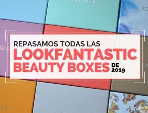 REPASO TODAS LOOKFANTASTIC BEAUTY BOXES DEL 2019